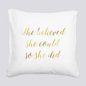 She Believed She Could So She Square Canvas Pillow