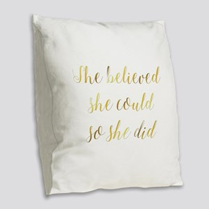 She Believed She Could So She Burlap Throw Pillow