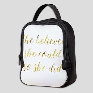 She Believed She Could So She D Neoprene Lunch Bag