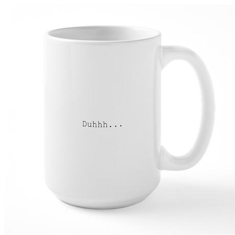 Duhhh... Plain Large Mug
