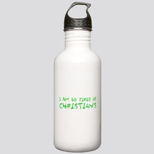 I Am So Tired of Christians Stainless Water Bottle