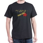 Funny I voted for anarchy Dark T-Shirt