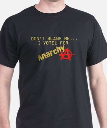 Funny I voted for anarchy T-Shirt