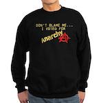 Funny I voted for anarchy Sweatshirt (dark)