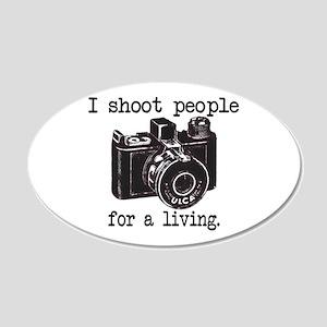 I Shoot People - 22x14 Oval Wall Peel