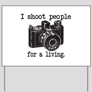 I Shoot People Yard Sign