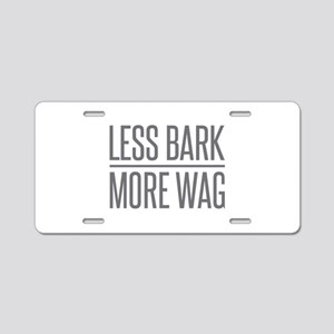 Less Bark More Wag Aluminum License Plate