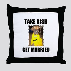 "TAKE RISK ""GET MARRIED"" Throw Pillow"