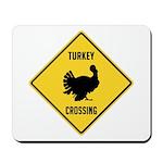 Turkey Crossing Sign Mousepad