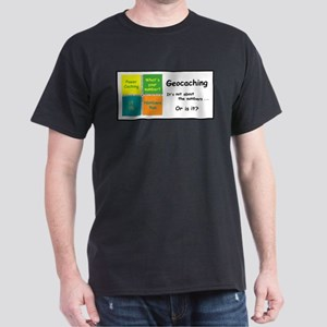 Geocaching is not about the n Dark T-Shirt