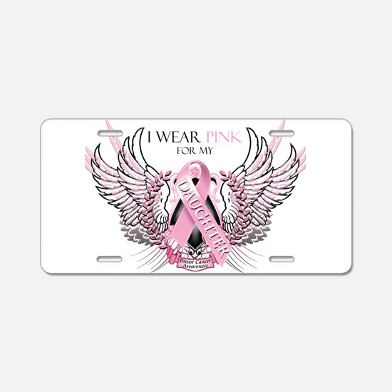I Wear Pink for my Daughter Aluminum License Plate