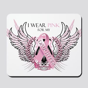 I Wear Pink for my Daughter Mousepad