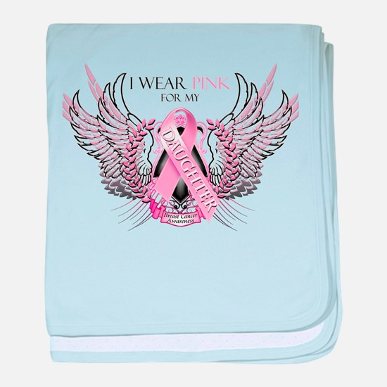I Wear Pink for my Daughter baby blanket