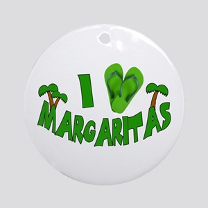 I love Margaritas Ornament (Round)