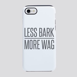 Less Bark More Wag iPhone 7 Tough Case