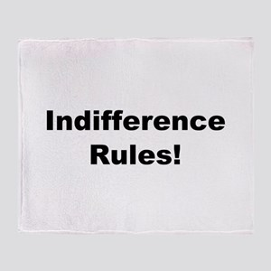 Indifference Rules! Throw Blanket