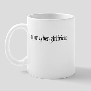 I'm UR Cyber-Girlfriend Mug