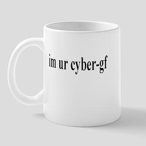i'm ur cyber-gf Mug