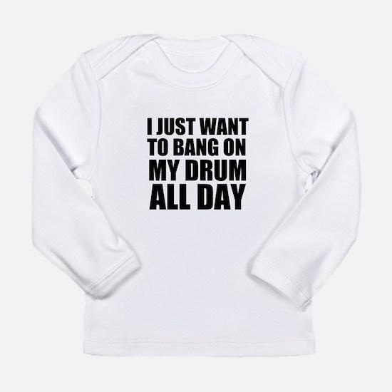 Bang On My Drum Long Sleeve Infant T-Shirt