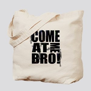 Come At Me Bro Tote Bag