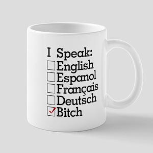 I Speak Bitch Coffee Mug