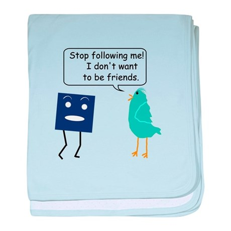 Stop Following Me (parody) baby blanket
