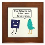 Stop Following Me (parody) Framed Tile