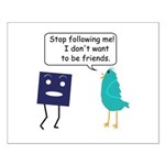 Stop Following Me (parody) Small Poster