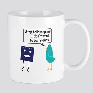 Stop Following Me (parody) Mug