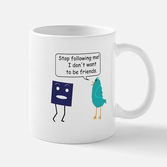 Stop Following Me (parody) Mug