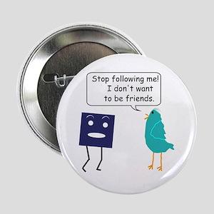 "Stop Following Me (parody) 2.25"" Button"