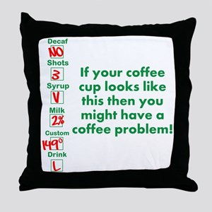 Coffee Problem Funny Coffee S Throw Pillow