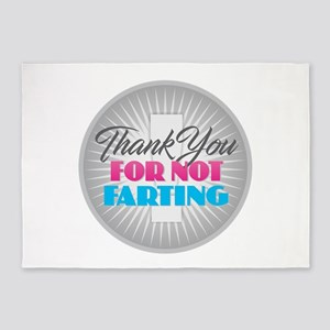 Thank You for Not Farting 5'x7'Area Rug