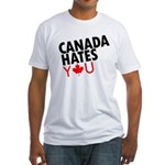Canada Hates You Fitted T-Shirt