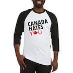 Canada Hates You Baseball Jersey
