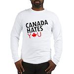 Canada Hates You Long Sleeve T-Shirt