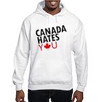 Canada Hates You Hooded Sweatshirt