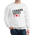 Canada Hates You Sweatshirt