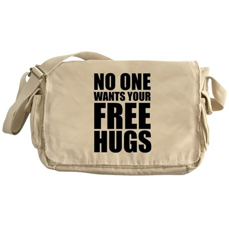 No One Wants Your Free Hugs Messenger Bag
