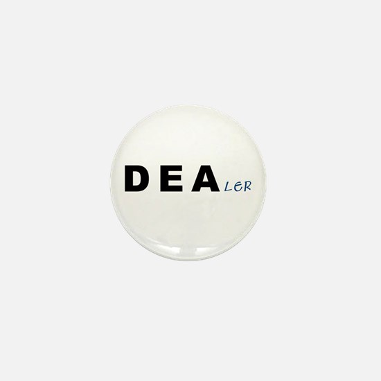 DEAler... Mini Button