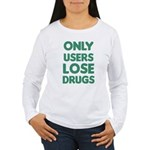 users lose drugs t-shirts Women's Long Sleeve T-Sh
