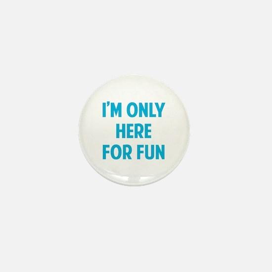 Here for fun Mini Button