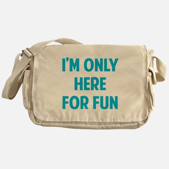 Here for fun Messenger Bag