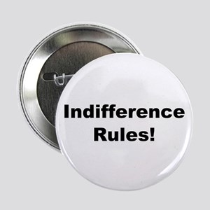 """Indifference Rules! 2.25"""" Button"""