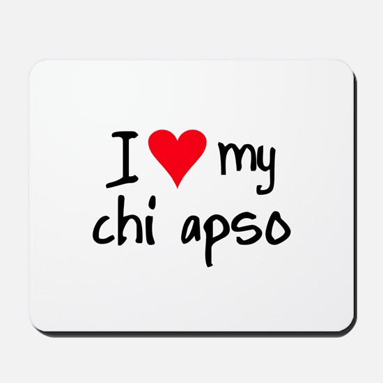 I LOVE MY Chi Apso Mousepad