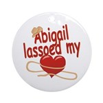 Abigail Lassoed My Heart Ornament (Round)