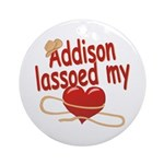 Addison Lassoed My Heart Ornament (Round)