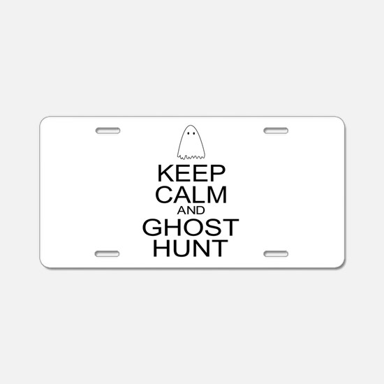 Keep Calm Ghost Hunt (Parody) Aluminum License Pla