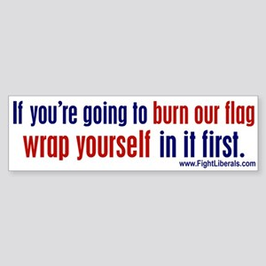 If you're going to burn our flag
