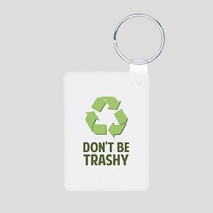 Don't Be Trashy Aluminum Photo Keychain